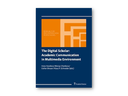 the digital scholar: academic communication in multimedia environment